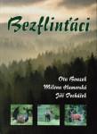 Bezflinťáci (O. Bouzek, M. Hamerská, J. Pecháček)