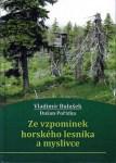 Ze vzpomínek horského lesníka a myslivce (V. Bulušek, D. Pořízka)