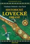 Historické lovecké zbraně (V. Dolínek, J. Šach)