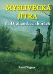 Myslivecká jitra na Drahanských horách (K. Vágner)
