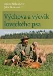 Výchova a výcvik loveckého psa (A. Fichtlmeier, J. Numssen)
