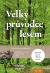 Velký průvodce lesem (E.-M. a W. Dreyerovi)