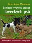 Základní výchova štěňat loveckých psů (H.-J. Markmann)